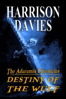 Cover for 'The Aduramis Chronicles: Destiny of the Wulf'