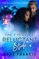 Rose Francis - The Tycoon's Reluctant Bride