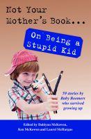 Dahlynn McKowen - Not Your Mother's Book...On Being a Stupid Kid