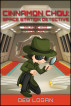 Cinnamon Chou: Space Station Detective by Deb Logan