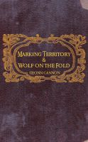 Geonn Cannon - Marking Territory and Wolf on the Fold