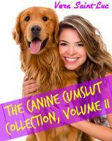 Vera Saint-Luc - The Canine Cumslut Collection, Volume II (Five Story Bestiality Animal Sex Erotica Bundle)