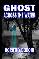 Dorothy Bodoin - Ghost Across The Water