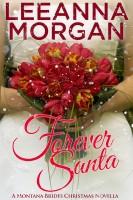 Leeanna Morgan - Forever Santa: A Montana Brides Christmas Novella
