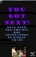 Kamal Imani - You Got Next! Real Talk For The Hip Hop Generation