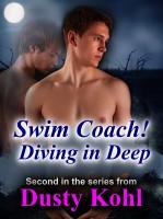 Dusty Kohl - Swim Coach! Diving in Deep