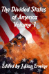 The Divided States of America Vol. 1 by J Alan Erwine
