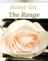 Pure Sheet Music - Home On The Range Pure sheet music for piano and C instrument arranged by Lars Christian Lundholm