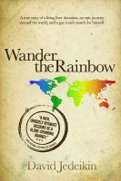David Jedeikin - Wander the Rainbow: A true story of a living liver donation, an epic journey around the world, and a gay man's search for himself
