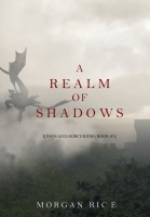 Morgan Rice - A Realm of Shadows (Kings and Sorcerers—Book #5)