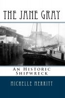 Michelle Merritt - The Jane Gray: The Italian Prince and the Shipwreck That Forever Changed the History of Seattle