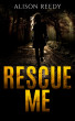RESCUE ME by Alison Reedy