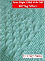 Tracy Zhang - Aran Triple Stitch Crib Quilt Knitting Pattern