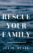 Rescue Your Family by Julie Musil