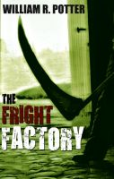 William R. Potter - The Fright Factory
