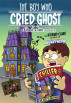 The Boy Who Cried Ghost: A Ghost Town Mystery by Richard Clark