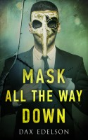 Dax Edelson - Mask all the Way Down (A Psychological Thriller)
