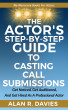 The Actor's Step-By-Step Guide To Casting Call Submissions by Alan R Davies