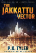 The Jakkattu Vector by P.K. Tyler