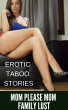 MOM PLEASE MOM FAMILY LUST  EROTIC TABOO STORIES by PLAYBOY