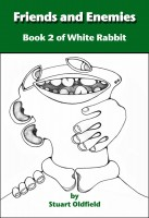 Stuart Oldfield - Friends and Enemies (Book 2 of White Rabbit)
