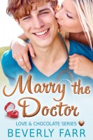 Beverly Farr - Marry the Doctor (Love and Chocolate Series)