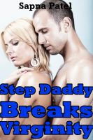 Sapna Patel - Step Daddy Breaks Virginity (Daddy-Daughter Erotic Story,Taboo Sex)