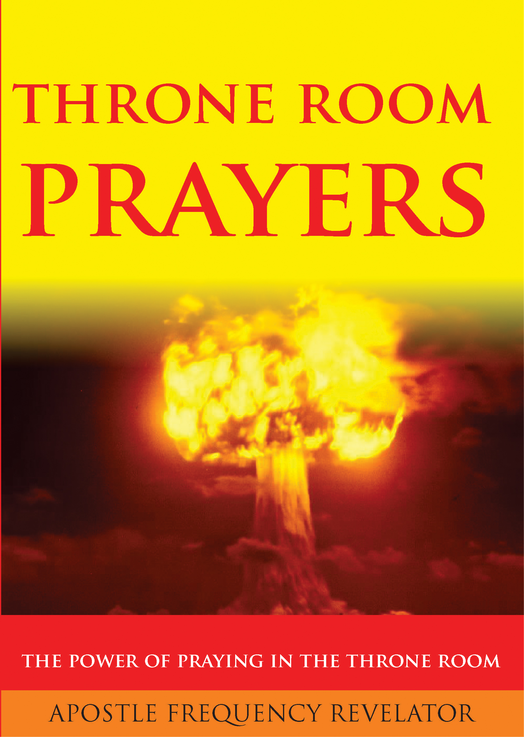 Throne Room Prayers: Unleashing The Power Of Praying In The Throne Room, an  Ebook by Apostle Frequency Revelator