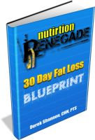 Derek Shannon - The Nutrition Renegade 30 Day Blueprint