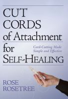 Cover for 'Cut Cords of Attachment for Self-Healing: Cord-Cutting Made Simple and Effective'