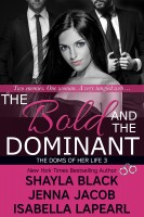 Shayla Black - The Bold and The Dominant (The Doms of Her Life - Book 3)
