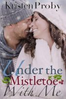 Kristen Proby - Under The Mistletoe With Me