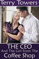 Terry Towers - The CEO And The Girl From The Coffee Shop