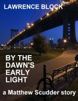 Lawrence Block - By the Dawn's Early Light - A Matthew Scudder Story #3