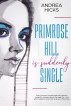 Primrose Hill is Suddenly Single by Andrea Hicks