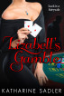 Lizabell's Gamble (Remixed Fairytales) by Katharine Sadler