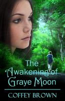 Coffey Brown - The Awakening of Graye Moon