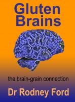 Rodney Ford - Gluten Brains: the brain–grain connection