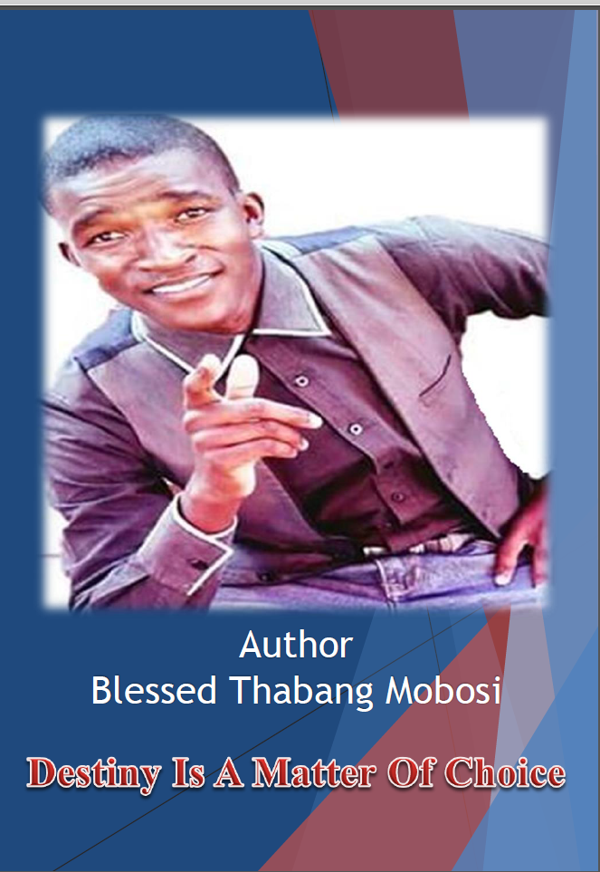 Destiny Is a Matter Of Choice, an Ebook by Blessed Thabang Mobosi