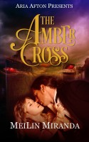 MeiLin Miranda - The Amber Cross (Aria Afton Presents)