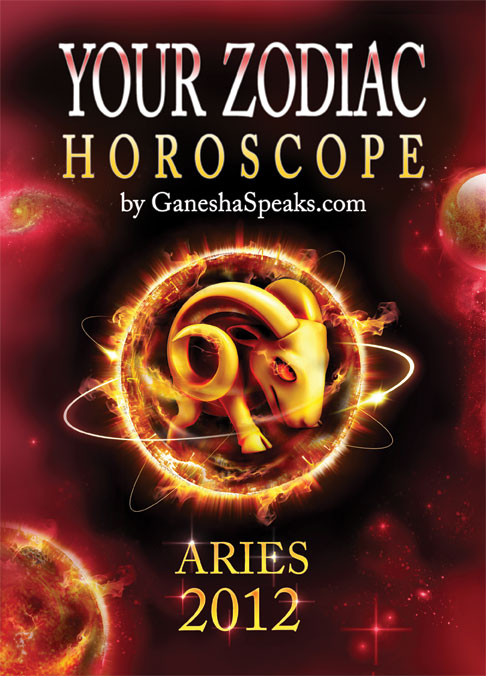 Your Zodiac Horoscope by GaneshaSpeaks com - ARIES 2012, an Ebook by  GaneshaSpeaks com