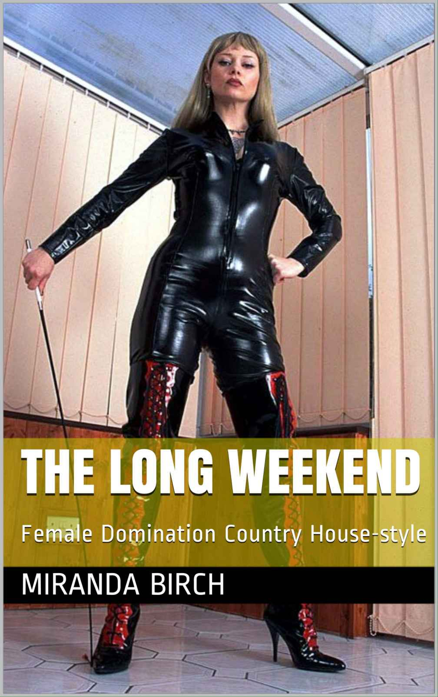 The Long Weekend: Female Domination, Country House-style, an Ebook by  Miranda Birch
