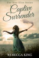 Rebecca King - Captive Surrender