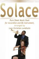 Pure Sheet Music - Solace Pure Sheet Music Duet for Accordion and Bb Instrument, Arranged by Lars Christian Lundholm