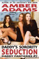 Amber Adams - Daddy's Sorority Seduction (Daddy Fantasies)