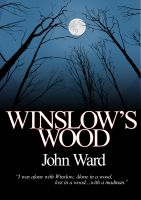 John Ward - Winslow's Wood