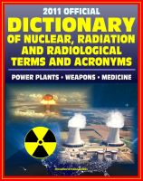 Progressive Management - 2011 Official Dictionary of Nuclear, Radiation, and Radiological Terms and Acronyms: Nuclear Power Plants, Atomic Weapons, Military Stockpile, Radiation Medicine