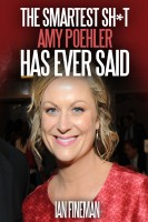 Ian Fineman - The Smartest Sh*t Amy Poehler Has Ever Said