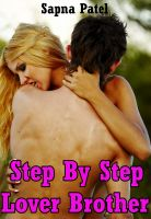 Sapna Patel - Step by Step, Lover Brother ( Brother-Sister Sex Story,Taboo Sex )
