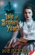 Isle of Broken Years by Jane Fletcher